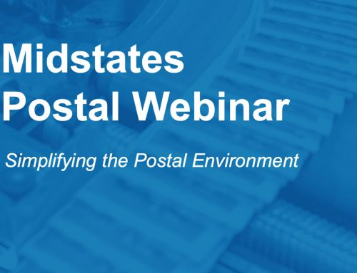 In Case You Missed It – Watch the Midstates Postal Webinar